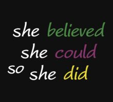 She Believed... by onyxdesigns