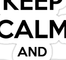 Keep Calm and Don't Tap Sticker