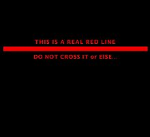 Red Line, Do Not Cross by myminimalist