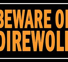 Beware of Direwolf by cyaneyed