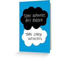 The Fault in Our Stars - Some Infinities Are Bigger Than Other Infinities Greeting Card