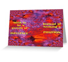 INFLUENCE OTHERS FOR THEIR BENEFIT Greeting Card