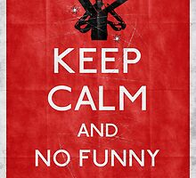 Keep calm and no funny stuff! red by filippobassano