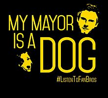 My Mayor is a Dog (gold) by fanbrosshow