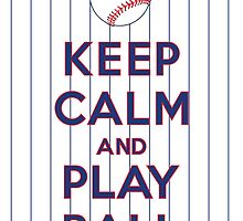 Keep Calm and Play Ball - Chicago (National) by canossagraphics