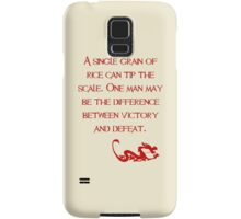 A single grain of rice can tip the scale. One man may be the difference between victory and defeat. - Mulan - Walt Disney Samsung Galaxy Case/Skin