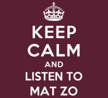 Keep Calm and listen to Mat Zo by artyisgod