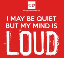 I May Be Quiet But My Mind Is Loud by introvertdear