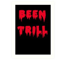 BEEN TRILL Art Print