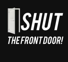 Shut the Front Door! by Alan Craker