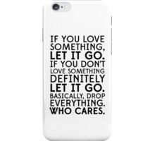 who cares. iPhone Case/Skin