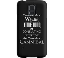 but I can be a cannibal Samsung Galaxy Case/Skin