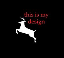 This Is My Design [Deer] by danadumaurier