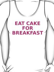 Eat cake for breakfast T-Shirt