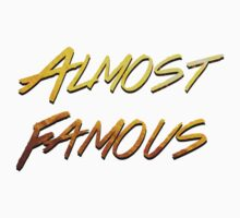 ALMOST FAMOUS by fetavla
