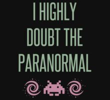 I Highly Doubt The Paranormal by danadumaurier