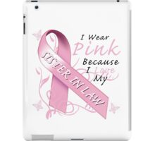 I Wear Pink Because I Love My Sister In Law iPad Case/Skin