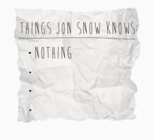 Things Jon Snow Knows by Vector  T-Shirts
