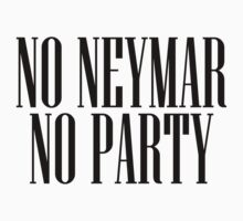 No neymar, no party! by Babatunde93