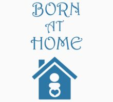 Born at Home blue by ExplodingZombie