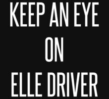 Keep An Eye On Elle Driver by danadumaurier