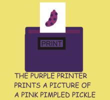 The Purple Printer Prints a Picture of a Pink Pimpled Pickle by Uncle McPaint