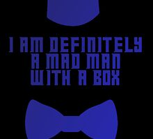 I am definitely a mad man with a box by drewzi