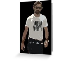 NO PIRLO NO PARTY Greeting Card