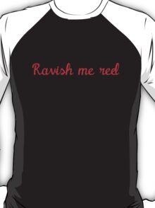 Ravish Me Red T-Shirt