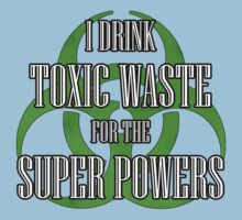 Toxic Waste = Super Powers by uncmfrtbleyeti