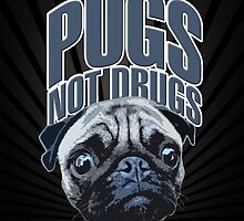 Pugs not drugs by lukeyp