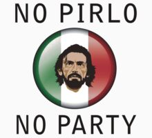 No Pirlo, No Party by LandoDesign