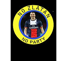 No Zlatan, No Party Photographic Print
