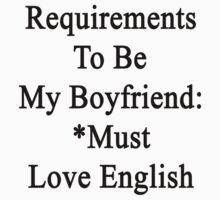 Requirements To Be My Boyfriend: *Must Love English  by supernova23