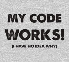 My Code Works  by KulmarEcho