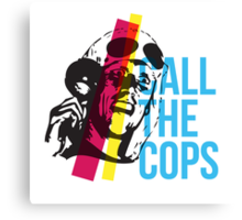 Bez  - Call The Cops Canvas Print