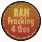 Ban Fracking 4 Gas by Valxart