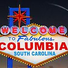 Welcome To Fabulous Columbia SC by ZeroAlphaActual