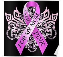 I Wear Pink For My Mom (w) Poster