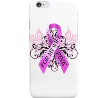 I Wear Pink For My Wife (w) iPhone Case/Skin