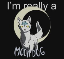 I'm really a Moon Dog [or Werewolf] by no1silver