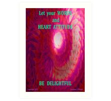 BE DELIGHTFUL Art Print