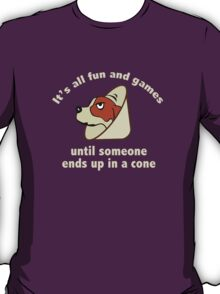 It's All Fun And Games Until Someone Ends Up In A Cone. T-Shirt