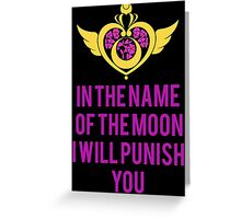 Sailor Moon Will Punish You! Greeting Card
