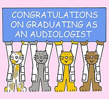 Congratulations on graduating as an audiologist. by KateTaylor