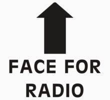 Face For Radio by LandoDesign