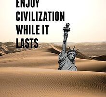 Enjoy civilization while it lasts lady liberty by Nihilism4ever