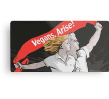 Vegans, Arise! Metal Print