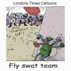 Fly Swat Team by Rick  London