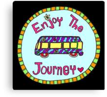 Enjoy the Journey! Canvas Print